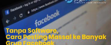 Tanpa-Software-Cara-Posting-Massal-ke-Banyak-Grup-Facebook-Jogja-Software